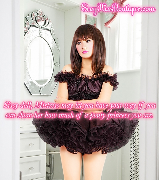 A Sissy Tip ^.~, mistress,pouty,princess, Feminization,Dominating Mistress Or Master,Sissy Fashion,Dolled Up