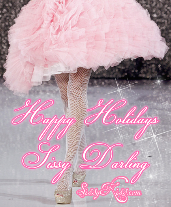 Happy Holidays Sissy Lovies!, Happy Holidays,darling, Holiday