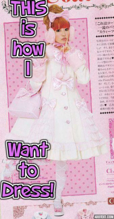 Yes! I wish to dress this pretty every day! ^_^ , lolita fashion, Feminization,Dolled Up,Sissy Fashion