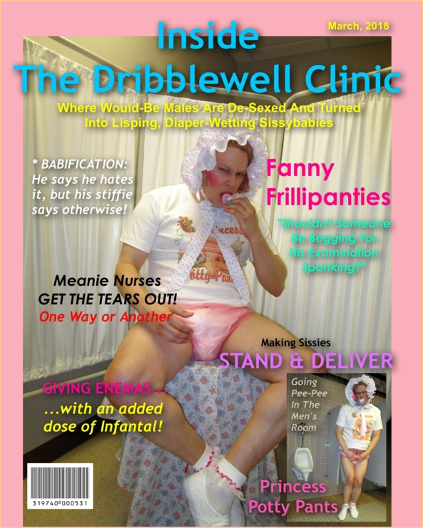 Inside the Dribblewell Clinic - My new mock magazine cover, in part inspired by Prissy's story , fmatty,Fanny Matty,Mattie,Prissy, Adult Babies,Feminization,Hormones,Sissy Fashion,Spankings,Bad Boy To Good Girl,Dolled Up