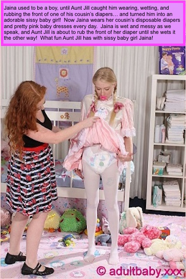 Sissy Jaina & Aunt Jill - Part One, maybe..., diapers,forced fem,sissy baby,sissy dress, Diaper Lovers,Feminization,Adult Babies,Quick Change,Increased Sexuality,Dominating Mistress Or Master,Masterbation