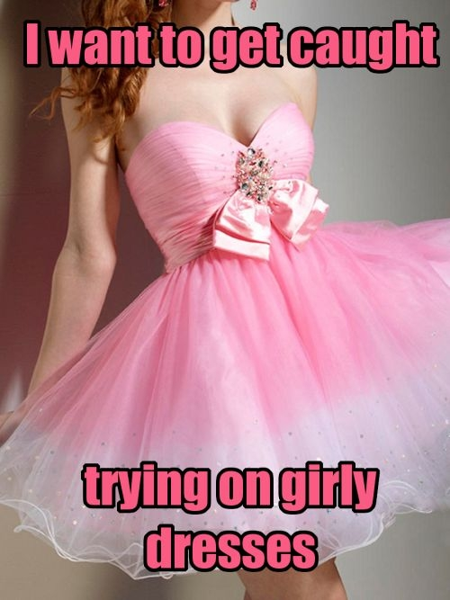 Don't think about it - Wear It! - It's so much nicer to be dressed permanently!, Crossdresser Sissy, Feminization,Sissy Fashion,Fairytale,Increased Sexuality,Dolled Up
