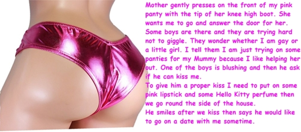 My first date (An age regression fanatsy) - What happens when a boy is trying on some panties for his Mum then some boys come to the door., thong,shiny,hot pink,first date,boys, Gay Orientation,Sissy Fashion,Humiliation