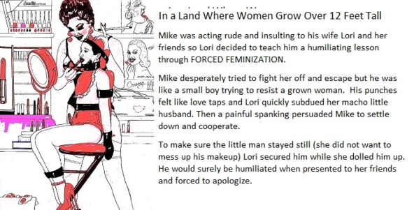 Humiliated Little Husband - In a land where women grow to over 12 feet tall husbands had better obey their wives., femdom minigiantess feminization spanking, Feminization,Bondage,Dominating Mistress Or Master,Spankings,Bad Boy To Good Girl,Dolled Up