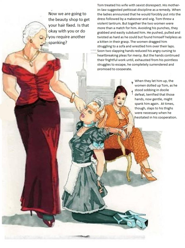 Humiliated by Wife and her Mother - Tom gets his comeuppance., sissy feminization femdom spanking, Feminization,Dolled Up,Dominating Mistress Or Master,Spankings,Bad Boy To Good Girl