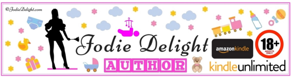 Jodie Delight - My Official Website Banner, eBooks,ABDL,Stories,Nappies,Babyhood,Infantilism,Sissy, Adult Babies,Anal Sex,Vaginal Sex,Feminization,Breast Feeding,Gay Orientation,Diaper Lovers,Bisexual Orientation