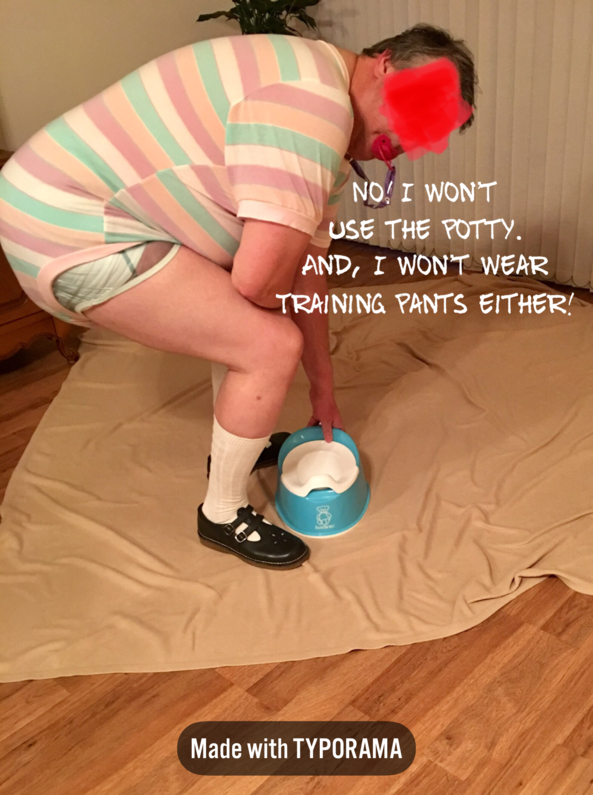 Stubborn Toddler - Mommy tries to slip the potty in, but I won't have any of it., Potty, Adult Babies,Diaper Lovers